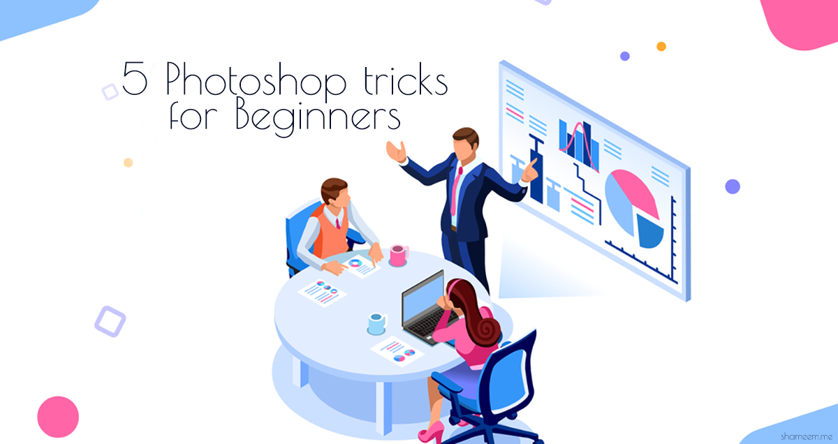 5 Photoshop tricks for Beginners feeature image