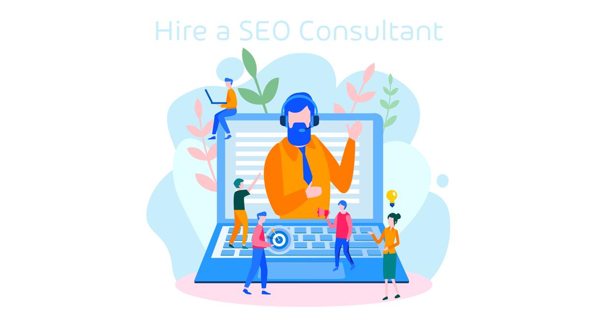 How to Hire a SEO Consultant and Improve Your SEO